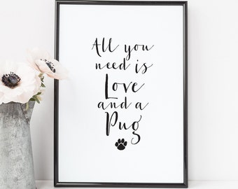 Pug Art Print - Quote Print - Animal Art Print - Pug Art - Love & A Pug