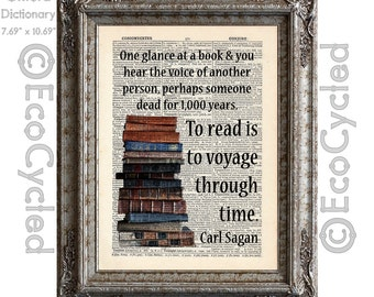 Carl Sagan Quote on Reading Books To Read is to Voyage Through Time on Vintage Upcycled Recycled Dictionary Art Print Book Art Print