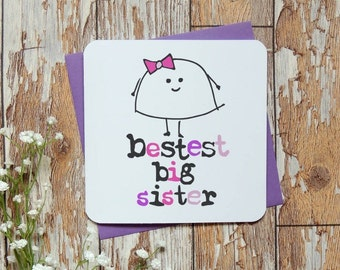 Bestest Big Sister Birthday Greeting Card, Funny sister card, New sister card, New Baby card, Uk seller, Parsy Card Co