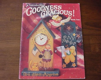 Goodness Gracious!, Book Two, 1998 Tole Painting Pattern Book, Tracia Ledford-Williams, Primitives, Country, Patriotic