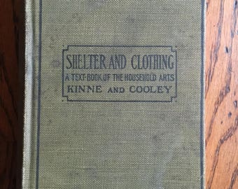 Vintage 1914 Shelter and Clothing Text Book of the Household Arts Kinne and Cooley