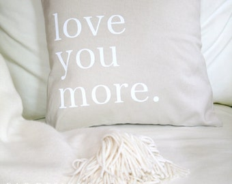 Love You More Pillow Cover, Love Pillow Cover, Wedding Pillow Cover, Anniversary Pillow, White Text, Custom Pillow Cover, Valentine's Day