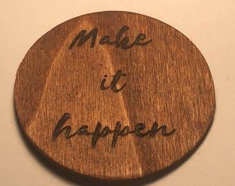 Make it happen magnet quote
