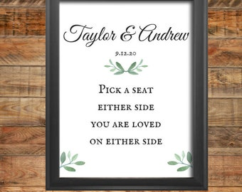 Custom Greenery Chose a Seat Not a Side Wedding Sign with Couples Details, Printable, Instant Digital Download