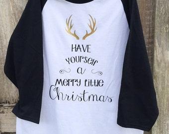 Have Yourself a Merry Little Christmas shirt, women's shirt, raglan