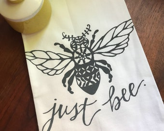 Just Bee tea towel, save the bees, bee towel, bee flour sack towel, hand printed towel