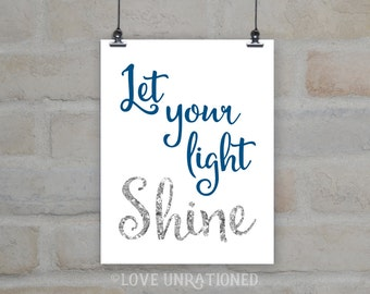 Printable Quote - Let your light Shine, glitter, Shine, Digital Art Print, instant download, printable, inspirational, wall art poster print