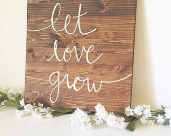 Wood Sign Wooden Sign Let Love Grow Sign Love Sign Family Sign Rustic Sign  Rustic Decor
