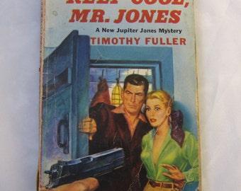 Keep Cool, Mr. Jones. A Jupiter Jones Mystery by Timothy Fuller. 1950. Vintage book.