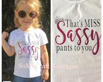 Little Miss Sassy Pants Shirt   Baby Bodysuit   That's Miss Sassy Pants to You   Funny Sassy Pants Shirt  