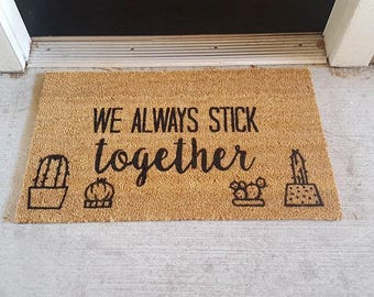 Stick Together Doormat | Succulent | Cactus Doormat | Funny Decor | Punny Decor | Welcome Mat | Gardening Decor| Aloe There | Family | Plant