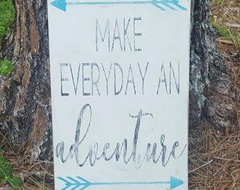 Rustic and distressed Make ever day an adventure sign/weathered