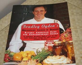 Bradley Ogden's Breakfast, Lunch and Dinner Cookbook, Signed Copy