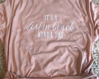 Destin FL Beach - It's a destin beach kinda day shirt