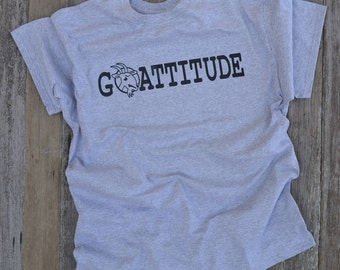 Goattitude Funny Goat T-Shirt Great Gift Item for the CRAZY Goat Lady in all of us!