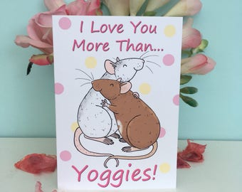 I love you more than yoggies, funny pet rat blank greeting card, A6 sized, valentines card, love gift, boyfriend, girlfriend, rat owner