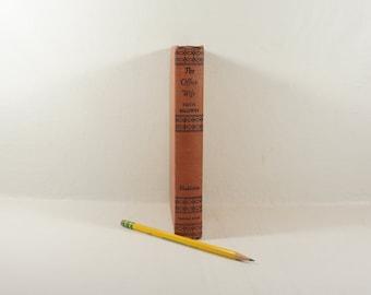 THE OFFICE WIFE by Faith Baldwin - Copyright 1929 - Reprinted 1945 -