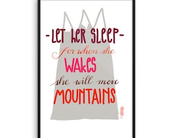 Let her sleep for when she wakes she will move mountains..poster framed wall art nursery decor