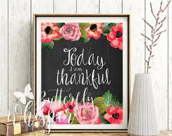 Thanksgiving Chalkboard Quote with Flowers, Thanksgiving decoration, Printable Thanksgiving decor, Today I am Thankful print, Wall quote art