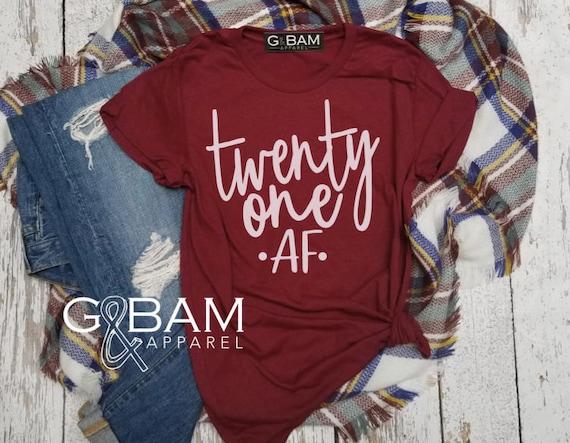 Twenty One AF Shirt /  Twenty First Birthday shirt / 21st Birthday shirt / Birthday T-Shirt