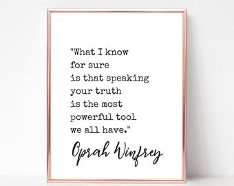 Oprah Quote Print - DIGITAL DOWNLOAD - Speaking Your Truth is the Most Powerful Tool We All Have - Oprah Winfrey Quote Poster
