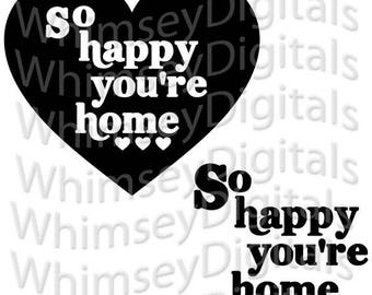 Welcome Home SVG Digital Download Cut File, Happy You're Home Greeting Vinyl, HTV Design, Wall Decor, for Digital Cutting Machines