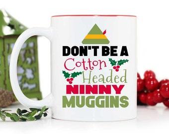 Christmas Mug,Elf Mug,Funny Mug,Cotton Headed Ninny Muggins,Coffee Mug,Christmas Gift,Stocking Suffer,Holiday Gift,White Elephant