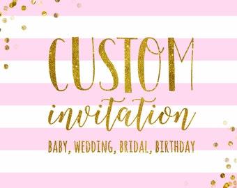 Custom invitation design - Bridal shower invitation - Baby shower invitation - Birthday invitation - Printable, digital file