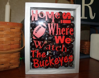 Ohio State Decor Home is Where We Watch The Buckeyes Shadow Box