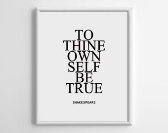 Scandinavian Wall Art, To thine own self be true, Shakespeare Quotes, Typography Printable, Digital Download, 5x7 8x10 11x14 16x20, A050