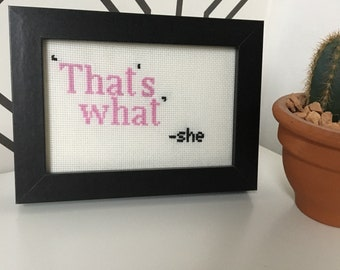 That's What She Said Subversive Cross Stitch