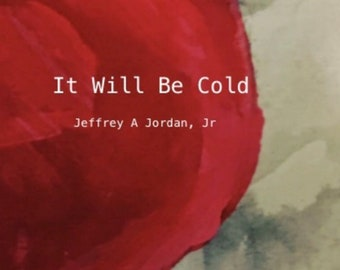 It Will Be Cold poetry chapbook by Jeffrey Jordan SIGNED