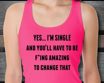 Funny Offensive Humor Tank Top for Singles - Women's Pink Workout Tee - Single Friends Sarcastic Gift Idea - Valentine Tank Top for Singles