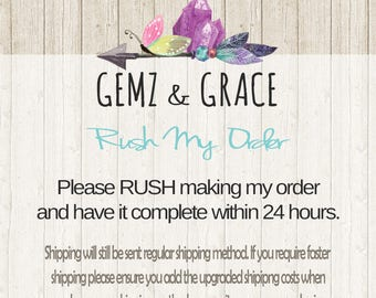 Rush making my Gemz and Grace order, please finish within 24 hours of my purchase