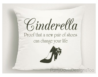 Cinderella Pillow, Gift for Shoe Lovers, Pillows With Sayings, Valentine Pillow