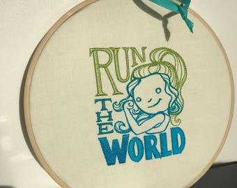 Run the world, hooped embroidery, in the hoop embroidery, feminist, runner, motivational embroidery.