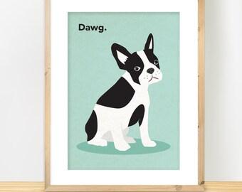 French Bulldog Print, 'DAWG', Dog Art, Puppy Dog Poster, Nursery Animal Print, Cute Kids Decor, Modern Illustration, French Bulldog Gift