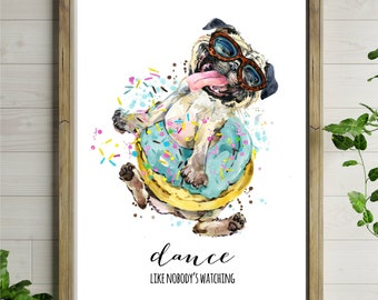 Picture/print/sign - Pug, 'Dance like nobody's watching' - FREE POSTAGE