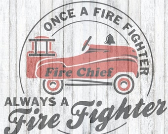 Once a Fire Fighter, Always a Fire Fighter SVG File