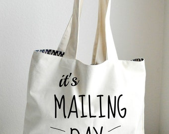 It's Mailing Day Tote Bag Large, Sturdy, Heavyweight Canvas Grocery Bag / Bride Bag / Tote / Beach / Funny / Canvas