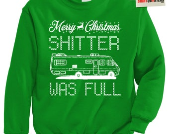 Shitter was full Cousin Eddie you serious clark w griswold national lampoons merry Christmas vacation eve movie costume sweater sweatshirt