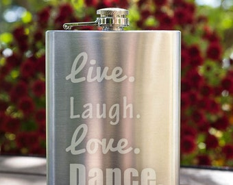 Dance Motto Live, Love, Dance Typography Customizable Etched Stainless Steel Flask Barware Gift