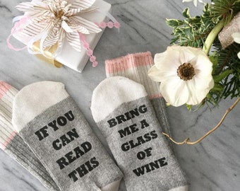 Wine Socks - If you can read this sock - Mothers Day -  Birthday for her - bring me wine sock - Birthday Gift - Gift for Mom - beer sock