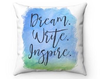 Dream Write Inspire Square Throw Pillow - Writer Gift - Author Gift - NaNoWriMo - OYAN - Home Decor