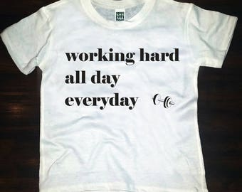 Working Hard All Day Everyday tee