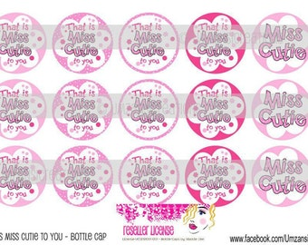 """That is Miss Cute to you Download for 1"""" Bottle Caps (4x6)"""