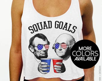 4th of July Shirt - American Flag Squad Goals Lincoln and Washington Crop Cropped Tank Top - Women's Fourth of July Shirt, Patriotic Shirt