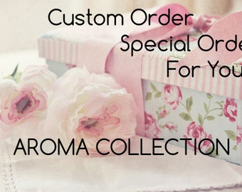 Custome order, special order for her