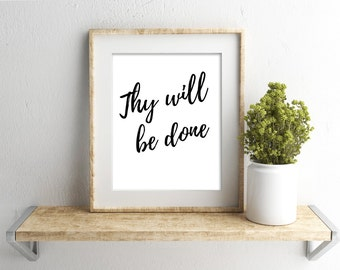 Thy Will Be Done,The Lords Prayer Print,Christian Art,Christian Print,Song Lyrics,Hillary Scott,Motivational Print,Matthew 6,Bible Verse Art