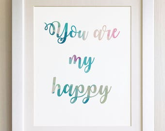 "QUOTE PRINT, You are my happy, *UNFRAMED* 10""x8"", Modern Geometric Design"